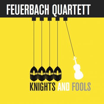 Feuerbach Quartett - Knights And Fools